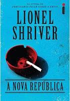A Nova República Lionel Shriver