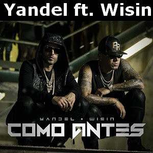 Yandel - Como Antes ft. Wisin