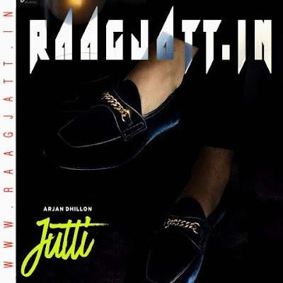 Jutti by Arjan Dhillon lyrics