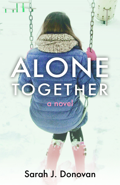 Alone Together by Sarah J. Donovan