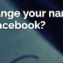 Change My Facebook Name