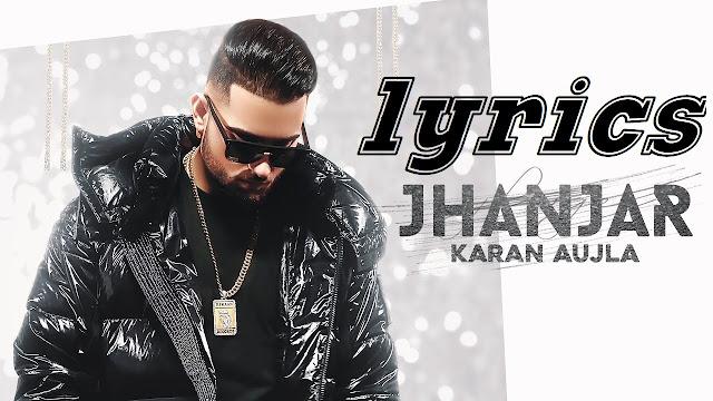 Jhanjar Lyrics in English- Karan Aujla