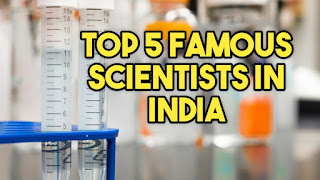 Top 5 Indian Scientists who changed the World