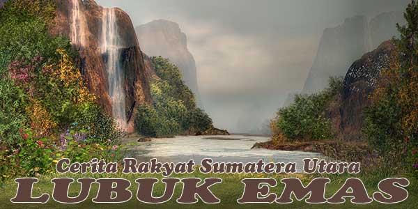 Lubuk Emas, Cerita Rakyat Sumatera Utara