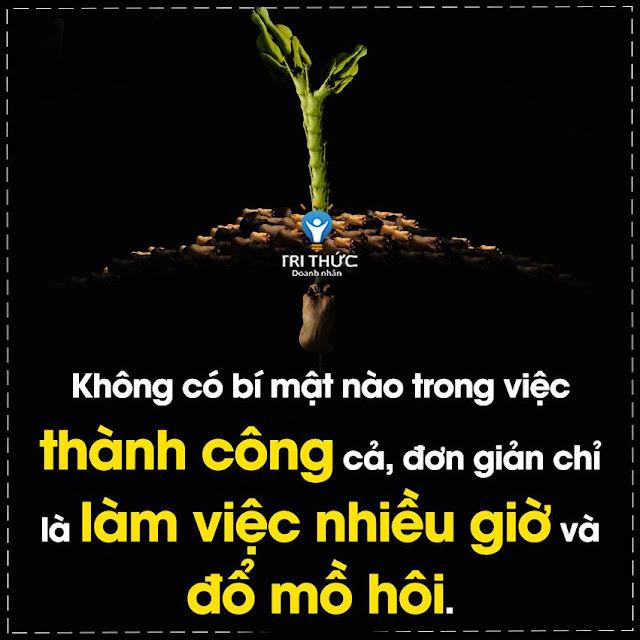 KHÔNG CÓ BÍ MẬT NÀO TRONG VIỆC THÀNH CÔNG CẢ, ĐƠN GIẢN CHỈ LÀ LÀM VIỆC NHIỀU GIỜ TRẢI NGHIỆM VÀ ĐỔ MỒ HÔI.