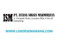 Loker Semarang Accounting dan Administrasi di PT Istana Sukses Makmurjaya
