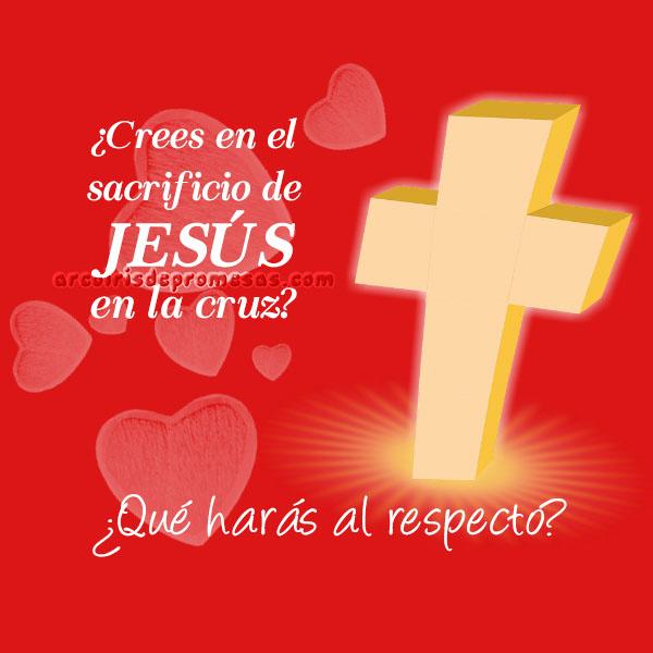 el sacrificio de jesús en la cruz mensajes cristianos con imágenes arcoiris de promesas
