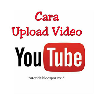 Cara mengupload video di Youtube