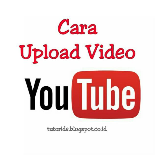 Cara mengupload video di Youtube