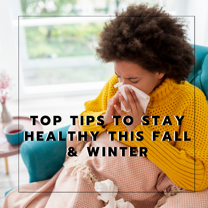 How to Boost Your Immune System to Stay Healthy This Fall & Winter!