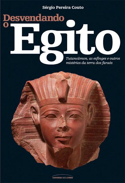 Desvendando o Egito - Sérgio Pereira Couto