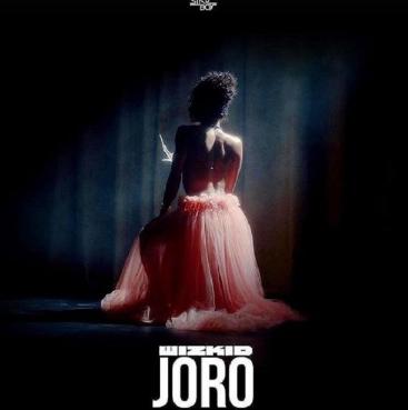 [MUSIC DOWNLOAD ] JORO - Wizkid