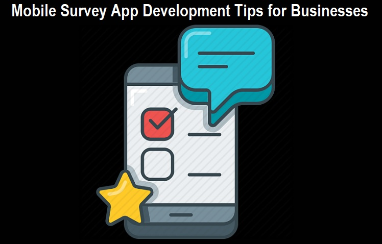 Mobile Survey App Development Tips for Businesses