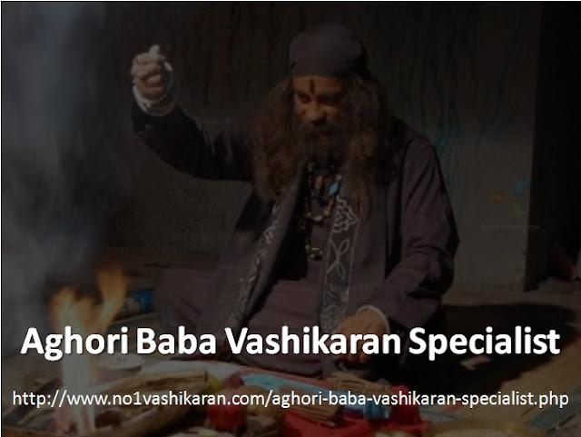 Aghori Baba Vashikaran Specialist