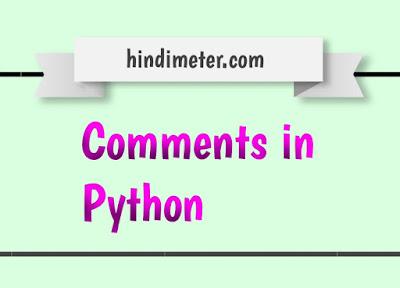 पाइथन में comments कैसे लिखते है?