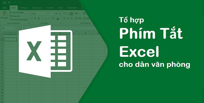 Tổ hợp các phím tắt Excel cực hữu ích cho dân văn phòng