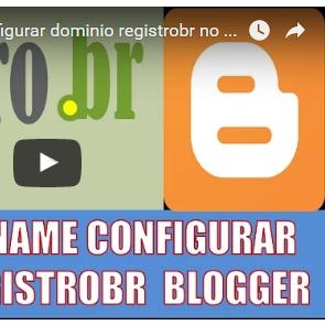 """► """"Tutorial CNAME como configurar dominio registrobr no blogger blogspot"""""""