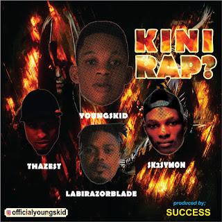 Kini rap by Youngskid, Youngskid kini rap mp3 download, Kini rap mp3 download, Youngskid ft labirazorblade, youngskid ft thazest, Youngskid ft sk2symon