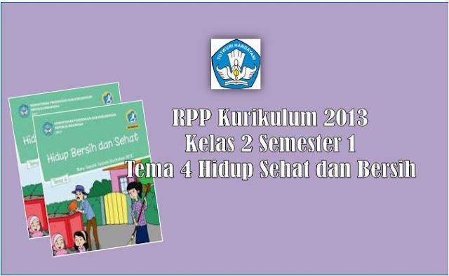 RPP Kelas 2 Kurikulum 2013 Revisi 2017 Semester 1 Tema 4 Hidup Bersih dan Sehat