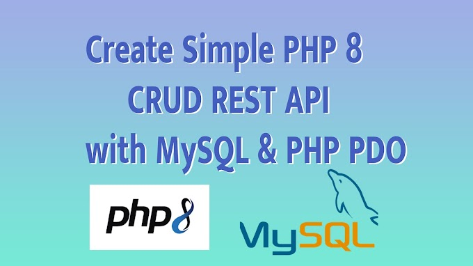 Create Simple PHP 8 CRUD REST API with MySQL & PHP PDO