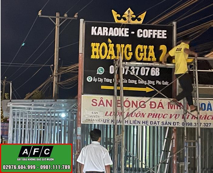 Thi công Bảng hiệu Karaoke- Coffee Hoàng Gia 2 Phú Quốc