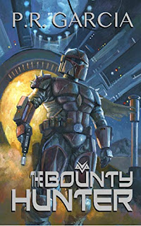 The Bounty Hunter - a heart pounding Science Fiction adventure book promotion by P.R. Garcia