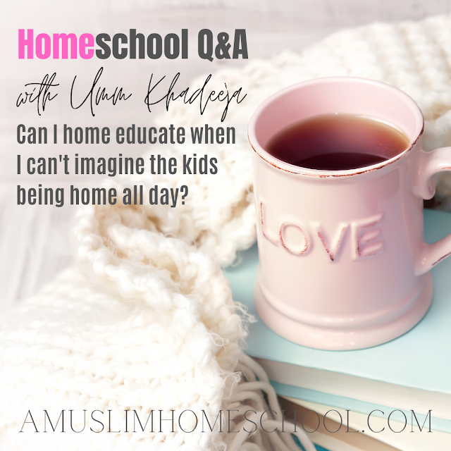 Homeschool questions answered by Umm Khadeeja from a Muslim Homeschool