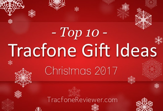 Top 10 Tracfone Gift Ideas - Christmas 2017