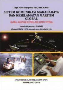 Buku Sistem Komunikasi Marabahaya Dan Keselamatan Maritim Global: Global Maritime Distress And Safety System