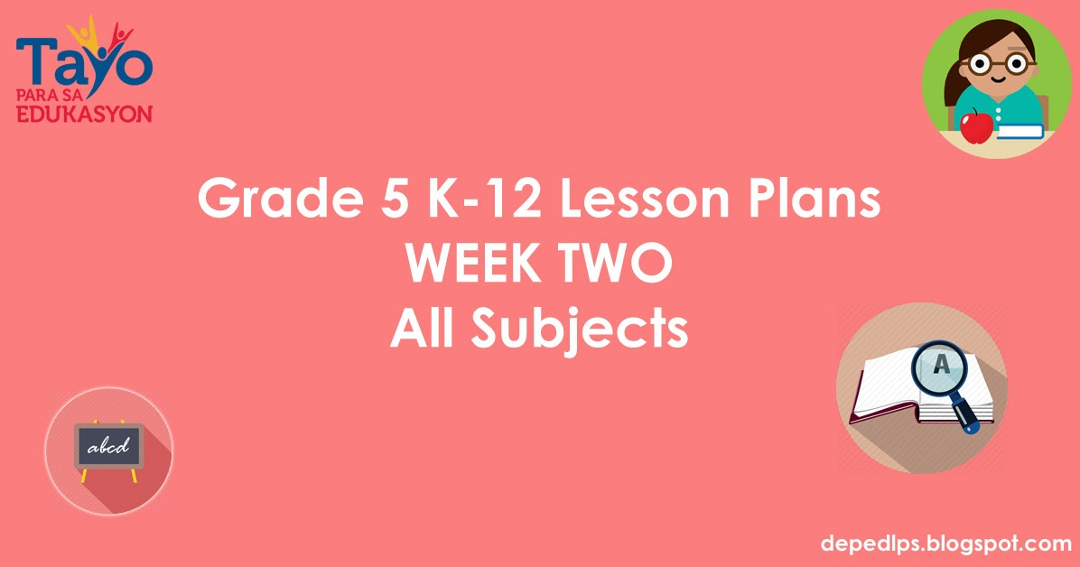 Grade 5 K-12 Lesson Plans WEEK TWO All Subjects - DepEd LP\'s