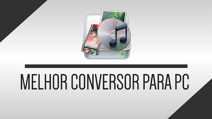 Melhor conversor para PC
