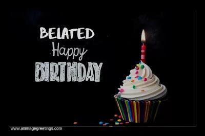 happy birthday belated