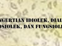 Pengertian Idiolek, Dialek, Sosiolek, dan Fungsiolek