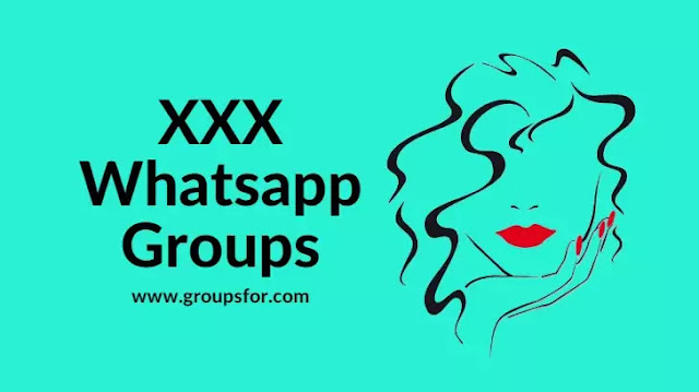 xxx/Sexy Whatsapp Groups 2020