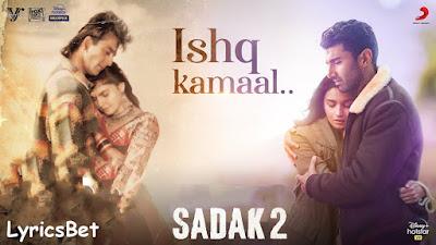 Ishq Kamaal Lyrics - Sadak 2 | Javed Ali