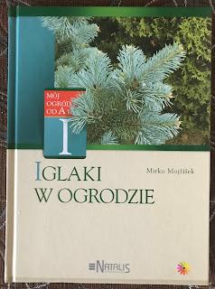Mój ogród od A do Z: Mirko Mojzisek - Iglaki w ogrodzie