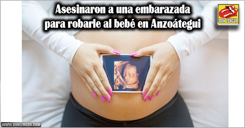Asesinaron a una embarazada para robarle al bebé en Anzoátegui