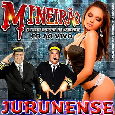 CD MINEIRÃO AO VIVO  ( JURUNENSE ) 20/04/2016