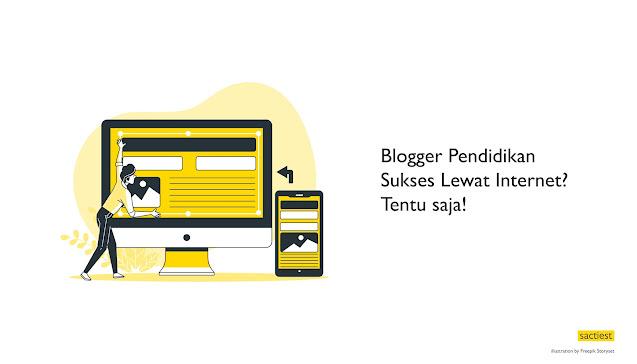 Blogger pendidikan sukses lewat internet