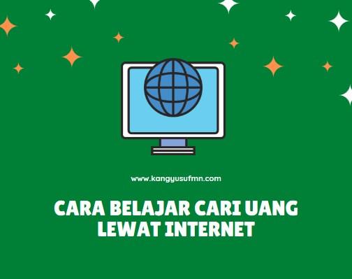 Cara Belajar Cari Uang Lewat Internet