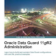 Book Review : Oracle Data Guard 11gR2 Administration Beginner's Guide