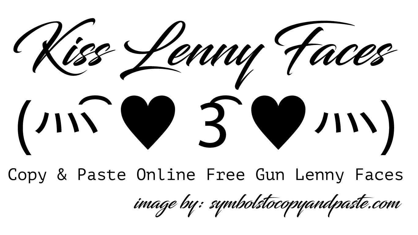 Kiss Text Faces - Copy and Paste Online ( ♥ 3 ♥) Kiss Lenny Faces