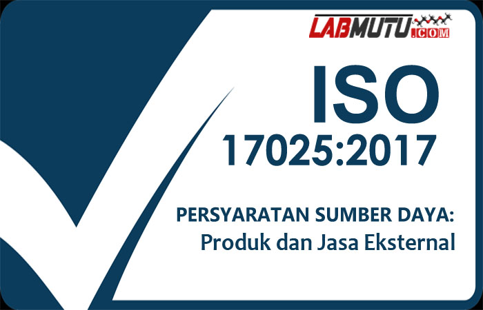 produk dan jasa eksternal dalam iso iec 17025 2017