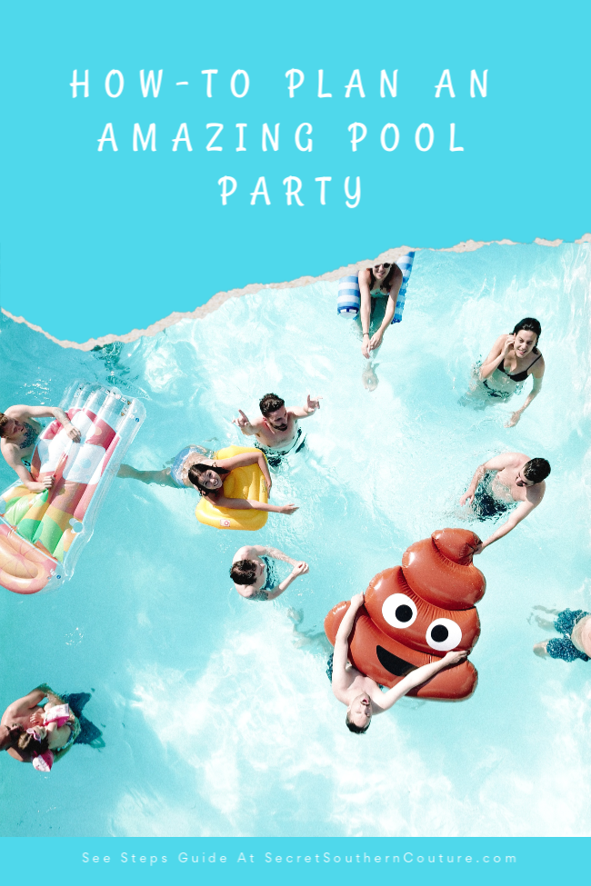 How-To Plan An Amazing Pool Party