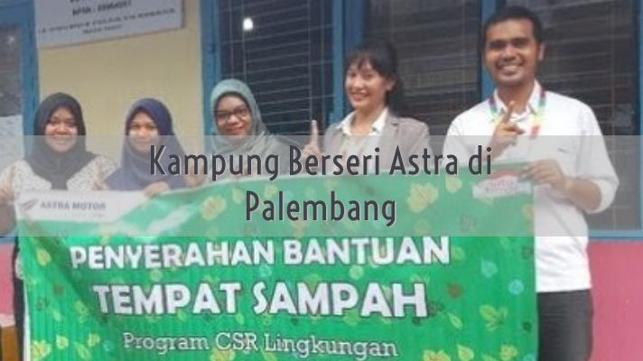 Kampung Berseri Astra, Menyuntikan Energi untuk Indonesia ( KBA Palembang)