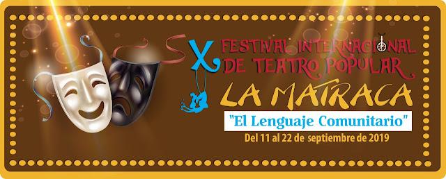 Décimo Festival Internacional de Teatro Popular La Matraca, evento de formación, proyección artística y cultural en la comuna 6 de la ciudad de Medellín.