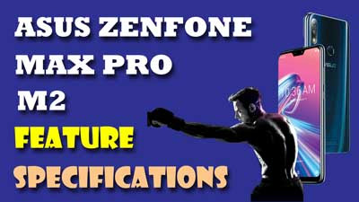 Asus Zenfone Max Pro M2 features and specifications review