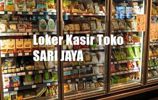 Loker Kasir Toko di SARI JAYA