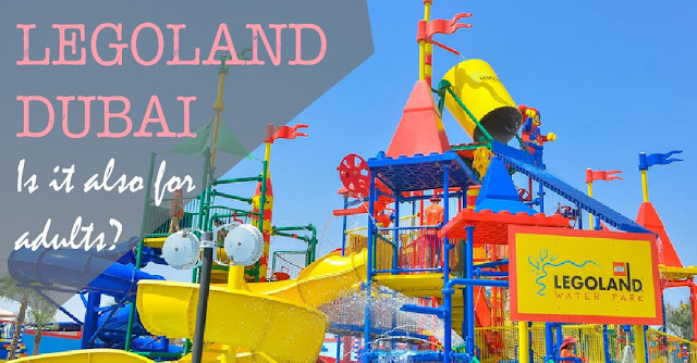 A grown-up guide to Legoland Dubai