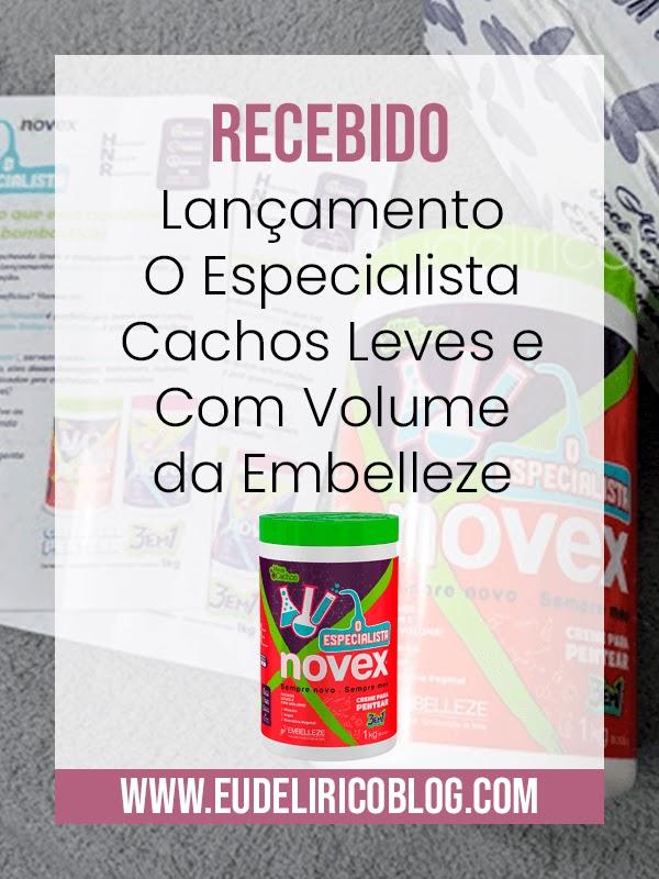 Recebido: Lançamento O Especialista Cachos Leves e Com Volume da Embelleze